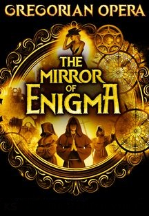 The Mirror of Enigma. Gregorian opera