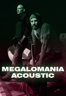 Megalomania Acoustic