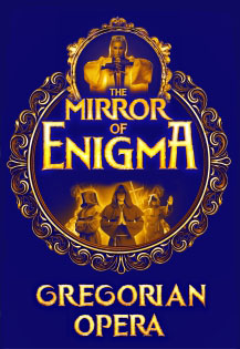 Фото афиши The mirror of Enigma. Gregorian opera