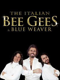 ITALIAN BEE GEES Featuring Legendary BLUE WEAVER