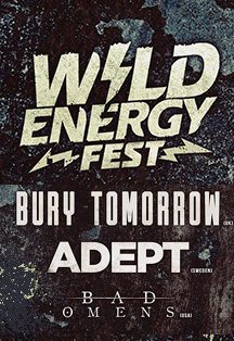 Wild Energy Fest. Adept, Bad Omens, Bury Tomorrow + more bands soon