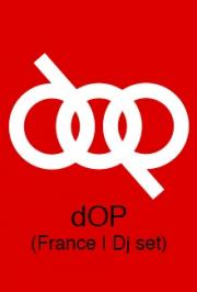 dOP (France, 4 hours dj set)