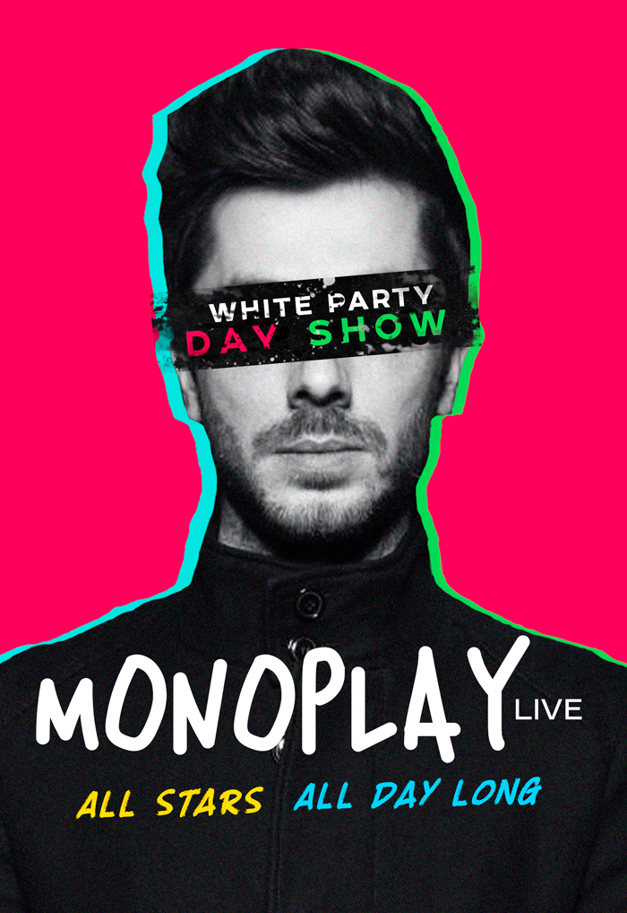White Party Day Show - MONOPLAY [LIVE]